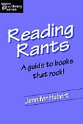 Reading Rants: A Guide to Books That Rock!