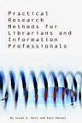 Practical Research Methods for Librarians and Information Professionals