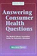 Answering Consumer Health Questions The Medical Library Association Guide for Reference Librarians
