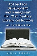 Collection Development and Management for 21ST Century Library Collections: an Introduction (11 Edition)