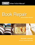 Book Repair: A How-To-Do-It Manual, Second Edition Revised