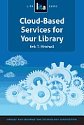 Cloud-Based Services for Your Library: A Lita Guide