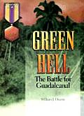 Green Hell The Battle for Guadalcanal