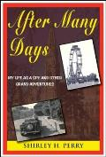 After Many Days: My Life as a Spy and Other Grand Adventures