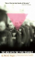 Men with the Pink Triangle The True Life & Death Story of Homosexuals in the Nazi Death Camps