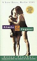 Aimee & Jaguar A Love Story Berlin 1943