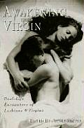 Awakening the Virgin: True Tales of Seduction