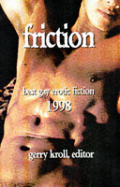Friction Best Gay Erotic Fiction 1998
