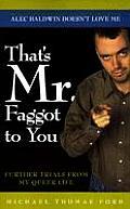Thats Mr Faggot To You