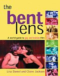 The Bent Lens: 2nd Edition: A World Guide to Gay & Lesbian Film
