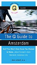 Q Guide to Amsterdam Stuff You Didnt Even Know You Wanted to Know about Europes Most Liberated Notorious City