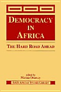 Democracy in Africa :the hard road ahead