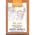 Heritage of Islam : Women, Religion, and Politics in West Africa (94 Edition)