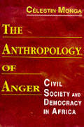 Anthropology of Anger: Civil Society & Democracy in Africa