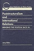 Poststructuralism & International Relations