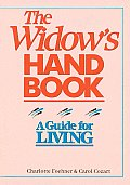 The Widow's Handbook: A Guide for Living