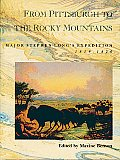 From Pittsburgh to the Rocky Mountains Major Stephen Longs Expedition 1819 1820