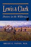 Lewis & Clark Doctors in the Wilderness