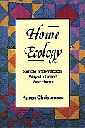 Home Ecology: Simple and Practical Ways to Green Your Home