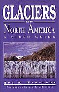 Glaciers of North America: A Field Guide