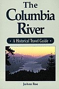 Columbia River A Historical Travel Guide