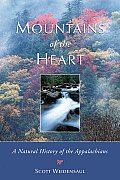 Mountains of the Heart A Natural History of the Appalachians