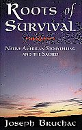 Roots of Survival: Native American Storytelling and the Sacred