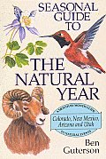 Colorado, New Mexico, Arizona, and Utah (Seasonal Guide to the Natural Year)