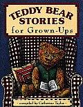 Teddy Bear Stories For Grown Ups