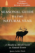 Seasonal guide to the natural year a month by month guide to natural events