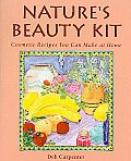 Natures Beauty Kit Cosmetic Recipes You Can Make at Home