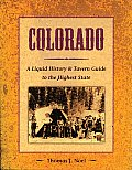 Colorado A Liquid History & Tavern Guide to the Highest State