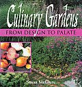 Culinary Gardens From Design To Palate