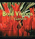 Bold Visions for the Garden Basics Magic & Inspiration
