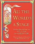 All the World's a Stage: Speeches, Poems & Songs from Shakespeare