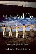 Let Them Paddle Coming of Age on the Water