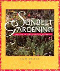 Sunbelt Gardening Success in Hot Weather Climates