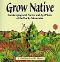 Grow Native Landscaping with Native & Apt Plants of the Rocky Mountains