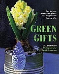 Green Gifts: How to Turn Flowers and Plants Into Original and Lasting Gifts