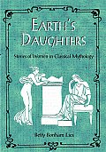 Earths Daughters Stories Of Women In Cla