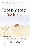 Undying West: A Chronicle of Montana's Camas Prairie