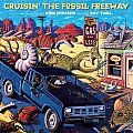 Cruisin the Fossil Freeway An Epoch Tale of a Scientist & an Artist on the Ultimate 5000 Mile Paleo Road Trip