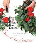 Easy & Elegant Rose Design Beyond the Garden