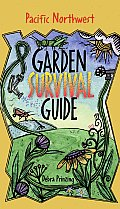 Pacific Northwest Garden Survival Guide
