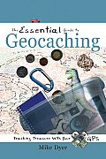 Essential Guide to Geocaching Tracking Treasure with Your GPS