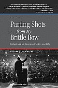 Parting Shots from My Brittle Bow (Speaker's Corner Books)