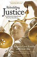 Rebuilding Justice: Civil Courts in Jeopardy and Why You Should Care Cover
