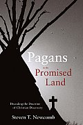 Pagans in the Promised Land Decoding the Doctrine of Christian Discovery