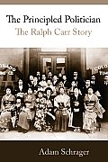 The Principled Politician: The Ralph Carr Story