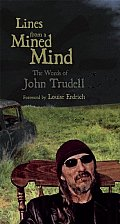 Lines from a Mined Mind The Words of John Trudell